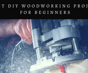 5 BEST DIY WOODWORKING PROJECTS
