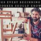 11 Things Every Beginning Woodworker Should Know