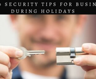 Top 10 Security Tips for Business During Holidays Locksmith